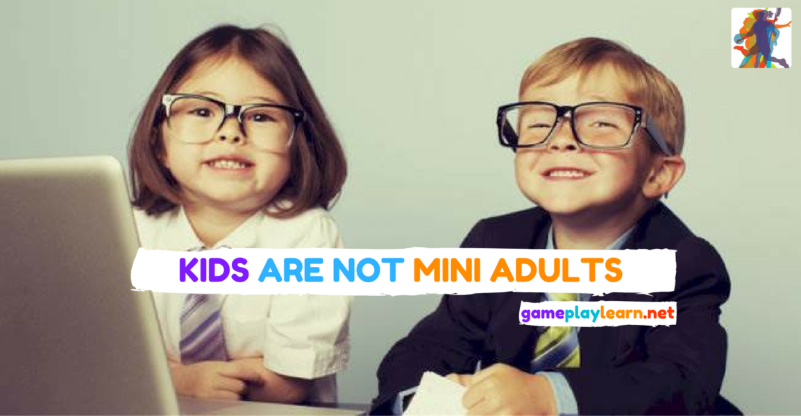 kids are not mini adults