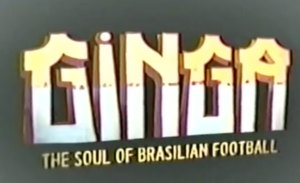Ginga - the Soul of Brazilian Football